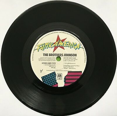 "The Brothers Johnson - Ain't We Funkin' Now AMS7379 7"" single"