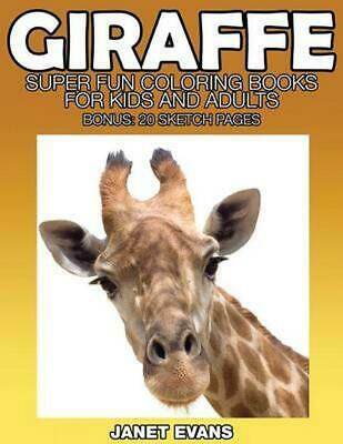 Giraffe: Super Fun Coloring Books for Kids and Adults (Bonus: 20 Sketch Pages) b