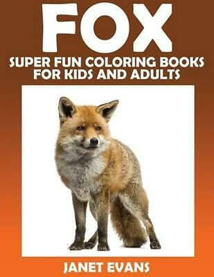 Fox: Super Fun Coloring Books for Kids and Adults by Janet Evans (English) Paper