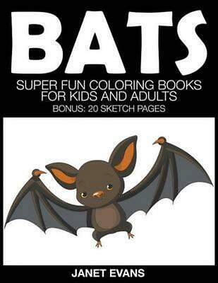 Bats: Super Fun Coloring Books for Kids and Adults (Bonus: 20 Sketch Pages) by J