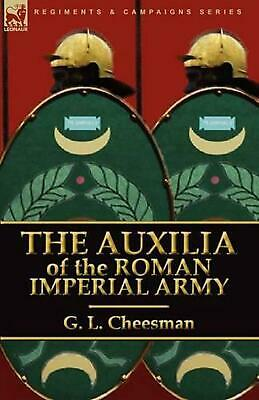 Auxilia of the Roman Imperial Army by G.L. Cheesman (English) Paperback Book Fre