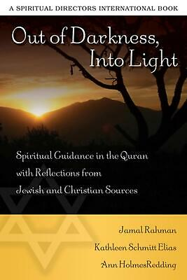 Out of Darkness Into Light: Spiritual Guidance in the Quran with Reflections fro