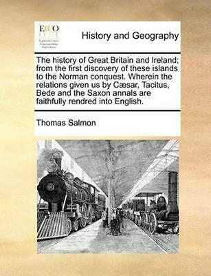 History of Great Britain and Ireland; from the First Discovery of These Islands