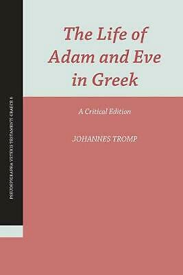 The Life of Adam and Eve in Greek: A Critical Edition by Johannes Tromp (English