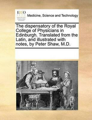 Dispensatory of the Royal College of Physicians in Edinburgh by See Notes Multip