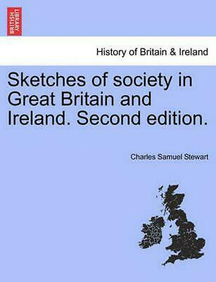 Sketches of Society in Great Britain and Ireland. Second Edition. by Charles Sam