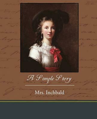 Simple Story by Inchbald Mrs. (English) Paperback Book Free Shipping!