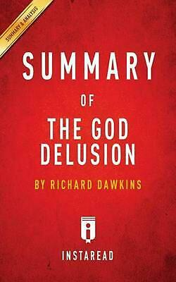 Summary of The God Delusion: by Richard Dawkins | Includes Analysis: By Richard