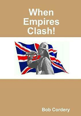 When Empires Clash! by Bob Cordery (English) Paperback Book Free Shipping!