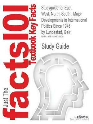 Studyguide for East, West, North, South: Major Developments in International Pol