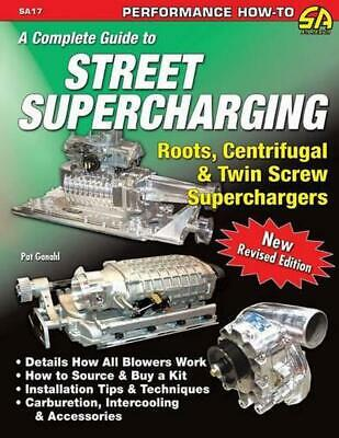A Complete Guide to Street Supercharging by Pat Ganahl (English) Paperback Book