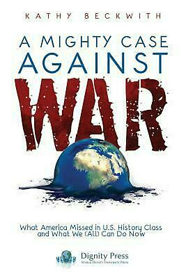 A Mighty Case Against War by Kathy Beckwith (English) Paperback Book Free Shippi