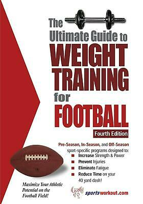 The Ultimate Guide to Weight Training for Football: 4th Edition by Rob Price (En