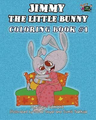 Jimmy the little bunny. Coloring book #1: based on I Love to... collection by Sh