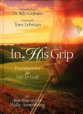 In His Grip by Jim Sheard and Wally Armstrong (1997, Hardcover)