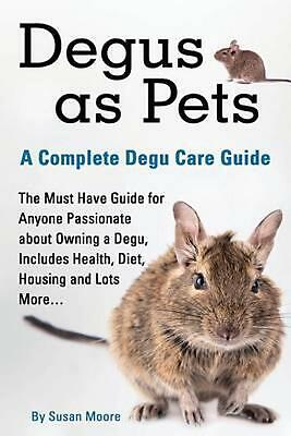Degus as Pets, a Complete Degu Care Guide by Moore Susan (English) Paperback Boo