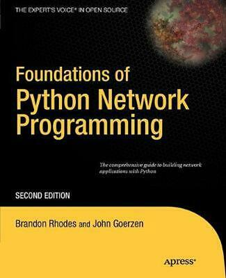 Foundations of Python Network Programming: The comprehensive guide to building n