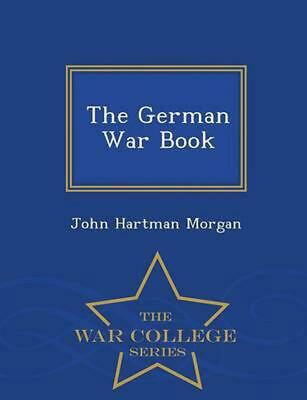 German War Book - War College Series by John Hartman Morgan (English) Paperback