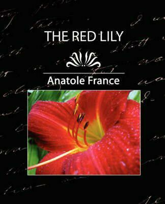 The Red Lily, Complete by Anatole France (English) Paperback Book Free Shipping!