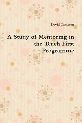 Study of Mentoring in the Teach First Programme by David Cameron (English) Paper