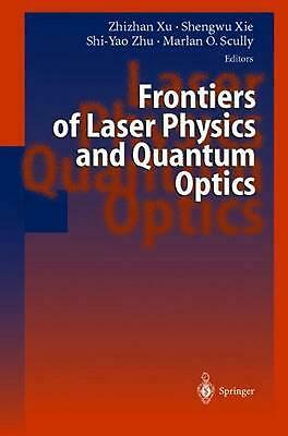 Frontiers of Laser Physics and Quantum Optics: Proceedings of the International