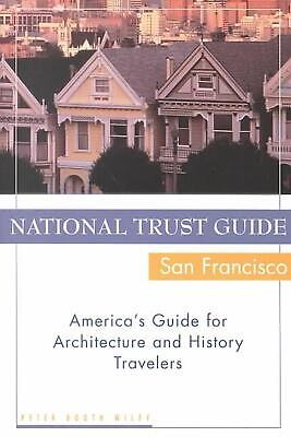 National Trust Guide/San Francisco: America's Guide for Architecture and History