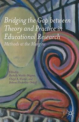 Bridging the Gap Between Theory and Practice in Educational: Methods at the Marg