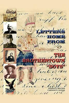 Letters Home from the Brothertown Boys by Andrea R. Brucker (English) Paperback