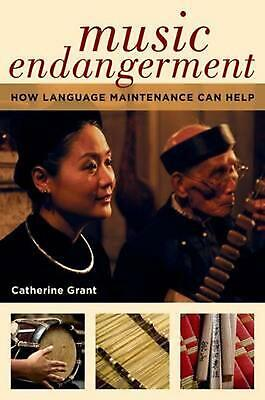 Music Endangerment: How Language Maintenance Can Help by Catherine Grant (Englis