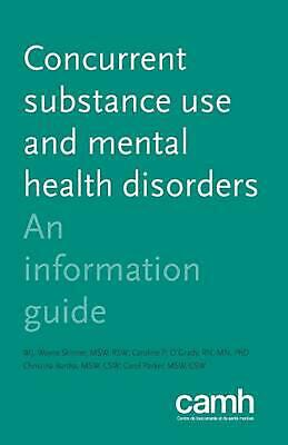 Concurrent Substance Use and Mental Health Disorders : An Information Guide by W