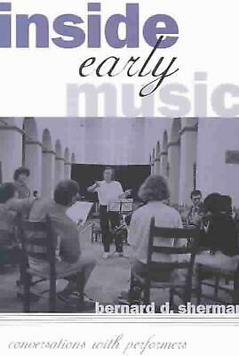 Inside Early Music: Conversations with Performers by Bernard D. Sherman (English