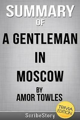Summary of A Gentleman in Moscow by Amor Towles (Trivia Reads) by WhizBooks (Eng