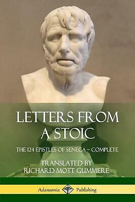 Letters from a Stoic: The 124 Epistles of Seneca - Complete by Seneca (English)