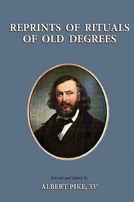 Reprints of Rituals of Old Degrees by Albert Pike (English) Paperback Book Free