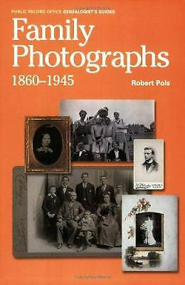 Family Photographs, 1860-1945 : A Guide to Researching, Dating and...