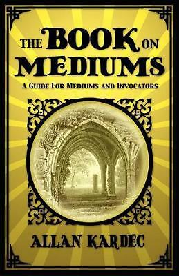 Book on Mediums by Allan Kardec (English) Paperback Book Free Shipping!