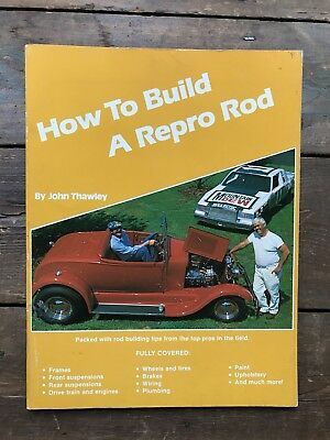 How To Build A Repro Rod By John Thawley - Steve Smith Autosports Publications