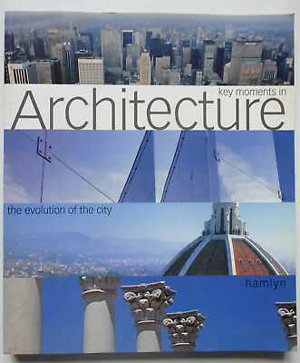KEY MOMENTS IN ARCHITECTURE The Evolution of the City - Book by Graham Vickers