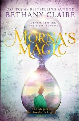 Morna's Magic: A Sweet, Scottish, Time Travel Romance by Claire,  9781947731080
