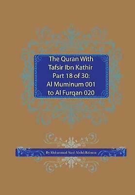 The Quran with Tafsir Ibn Kathir Part 18 of 30: Al Muminum 001 to Al Furqan 020