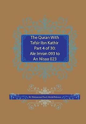 The Quran with Tafsir Ibn Kathir Part 4 of 30: Ale Imran 093 to an Nisaa 023 by