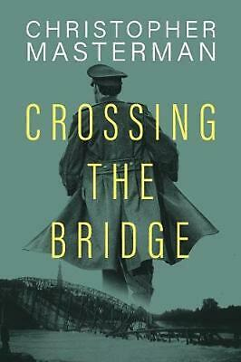 Crossing the Bridge by Christopher Masterman Paperback Book Free Shipping!
