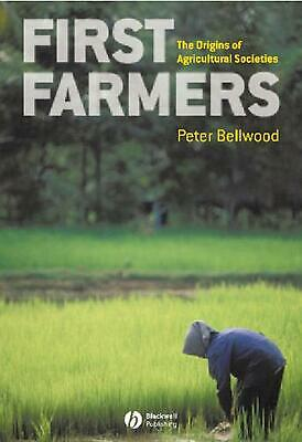 First Farmers: The Origins of Agricultural Societies by Peter S. Bellwood (Engli