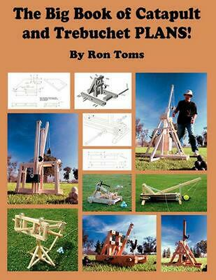 Big Book of Catapult and Trebuchet Plans! by Ron L. Toms (English) Paperback Boo