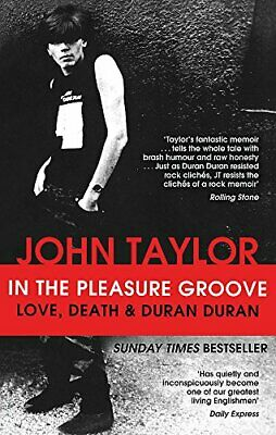In The Pleasure Groove by John Taylor New Paperback Book