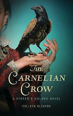 The Carnelian Crow: A Stoker & Holmes Book by Colleen Gleason (English) Paperbac