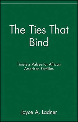 The Ties That Bind: Timeless Values for African American Families by Joyce A. La
