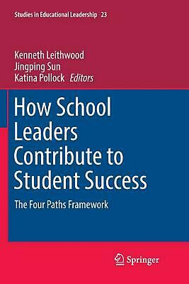 How School Leaders Contribute to Student Success: The Four Paths Framework (Engl
