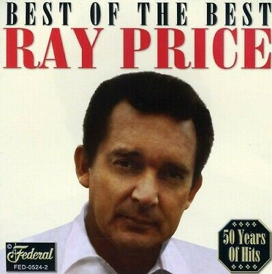 Ray Price - Best Of The Best New Cd