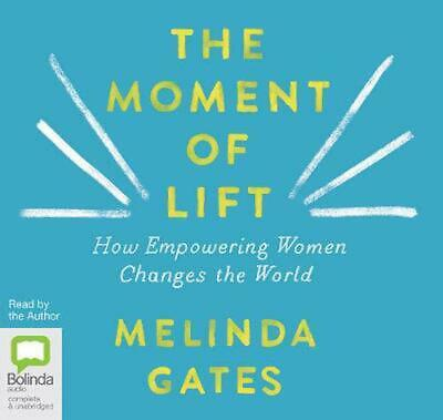 The Moment Of Lift: How Empowering Women Changes the World by Melinda Gates Comp